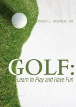 Golf: Learn To Play And Have Fun