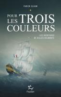 Download and Read Online Les aventures de Gilles Belmonte - tome 1 Pour les trois couleurs