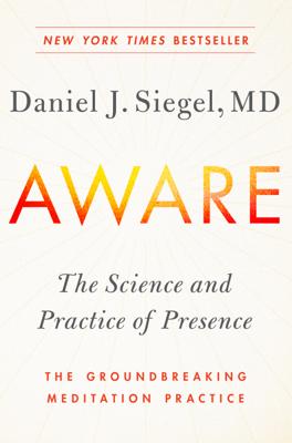 Dr. Daniel Siegel, M.D. - Aware book