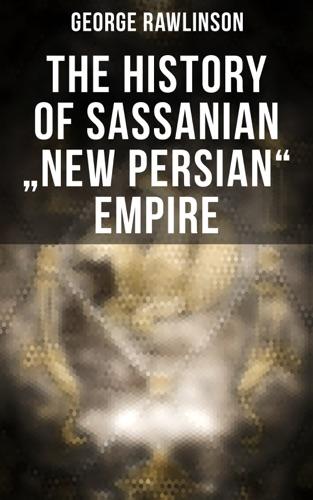 The History of Sassanian