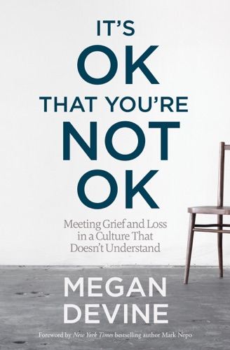 It's OK That You're Not OK