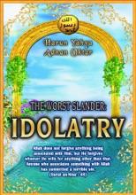 The Worst Slander: Idolatry