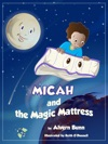 Micah And The Magic Mattress