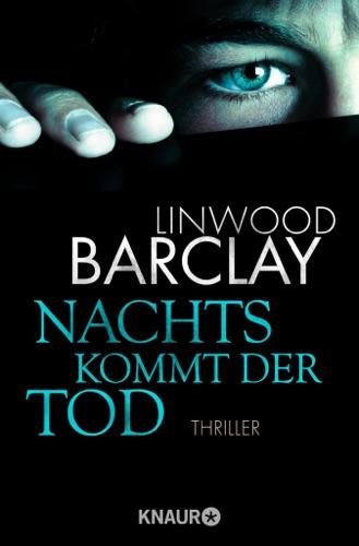 Linwood Barclay - Nachts kommt der Tod
