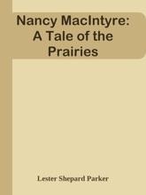 Nancy MacIntyre: A Tale Of The Prairies