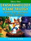Crash Bandicoot N Sane Trilogy Cheats Tips Download Guide Unofficial