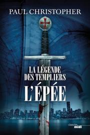 La légende des Templiers - L'épée