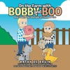 On The Farm With  Bobby And Boo