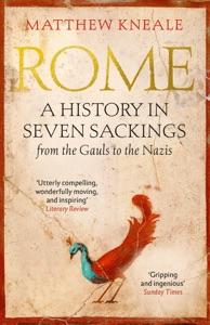 Rome: A History in Seven Sackings da Matthew Kneale