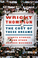 Wright Thompson - The Cost of These Dreams artwork