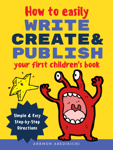 How to Easily Write, Create, and Publish Your First Children's Book