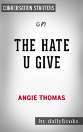 The Hate U Give: by Angie Thomas Conversation Starters book