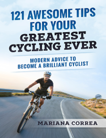 121 Awesome Tips for Your Greatest Cycling Ever