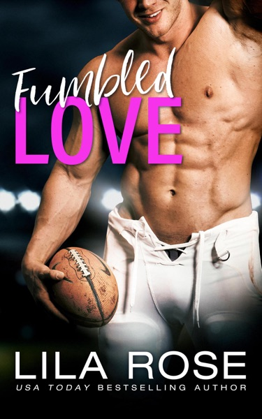 Fumbled Love - Lila Rose book cover
