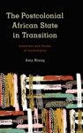 The Postcolonial African State In Transition