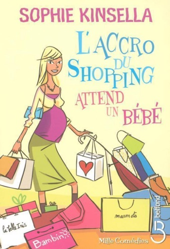 Sophie Kinsella - L'Accro du shopping attend un bébé