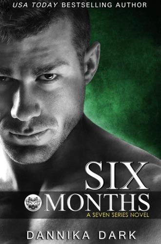 Dannika Dark - Six Months
