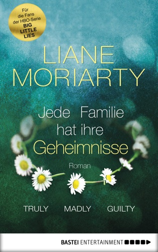 Liane Moriarty - Truly Madly Guilty