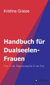 Handbuch für Dualseelen-Frauen