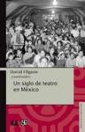 Un Siglo De Teatro En Mxico