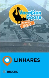 VACATION GOOSE TRAVEL GUIDE LINHARES BRAZIL