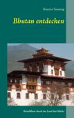 Bhutan entdecken