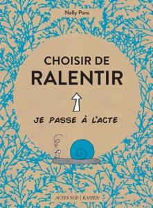 Choisir de ralentir Book Cover