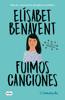 Elísabet Benavent - Fuimos canciones (Canciones y recuerdos 1) portada