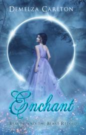 Enchant: Beauty and the Beast Retold - Demelza Carlton book summary
