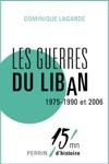 Les Guerres Du Liban 1975-1990 Et 2006