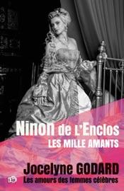 NINON DE LENCLOS, LES MILLE AMANTS