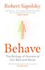 Robert M Sapolsky - Behave artwork