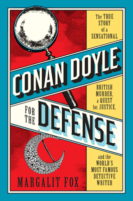 Conan Doyle for the Defense - Margalit Fox book