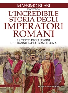 L'incredibile storia degli imperatori romani Book Cover