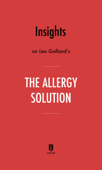 Insights on Leo Galland's The Allergy Solution by Instaread