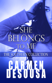 She Belongs to Me: The Southern Collection (Charlotte - Book One) - Carmen DeSousa book summary