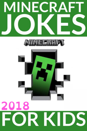 Minecraft Jokes For Kids 2018 book