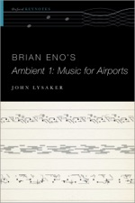 Brian Eno's Ambient 1: Music for Airports by John T  Lysaker on Apple Books