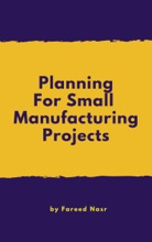 Planning For Small Manufacturing Projects