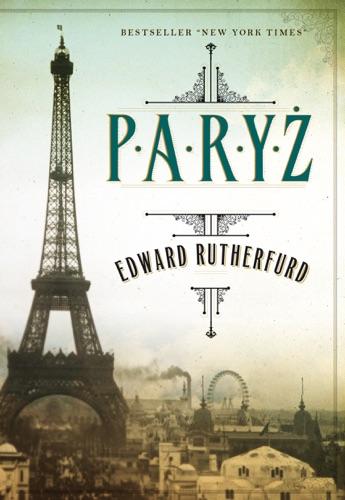 Edward Rutherfurd - Paryż