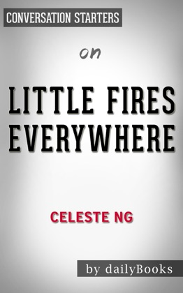 Little Fires Everywhere by Celeste Ng Conversation Starters image