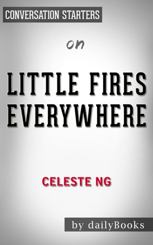 Daily Books - Little Fires Everywhere by Celeste Ng  Conversation Starters