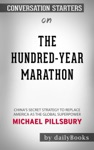 The Hundred-Year Marathon Chinas Secret Strategy To Replace America As The Global Superpower By Michael Pillsbury Conversation Starters