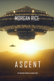 Ascent (The Invasion Chronicles—Book Three): A Science Fiction Thriller PDF Download