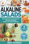 Alkaline Salads The Easiest Way To Stay Healthy And Feel Energized Even If On A Busy Schedule
