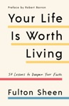 Your Life Is Worth Living
