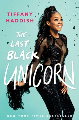 The Last Black Unicorn - Tiffany Haddish book