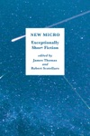 New Micro Exceptionally Short Fiction