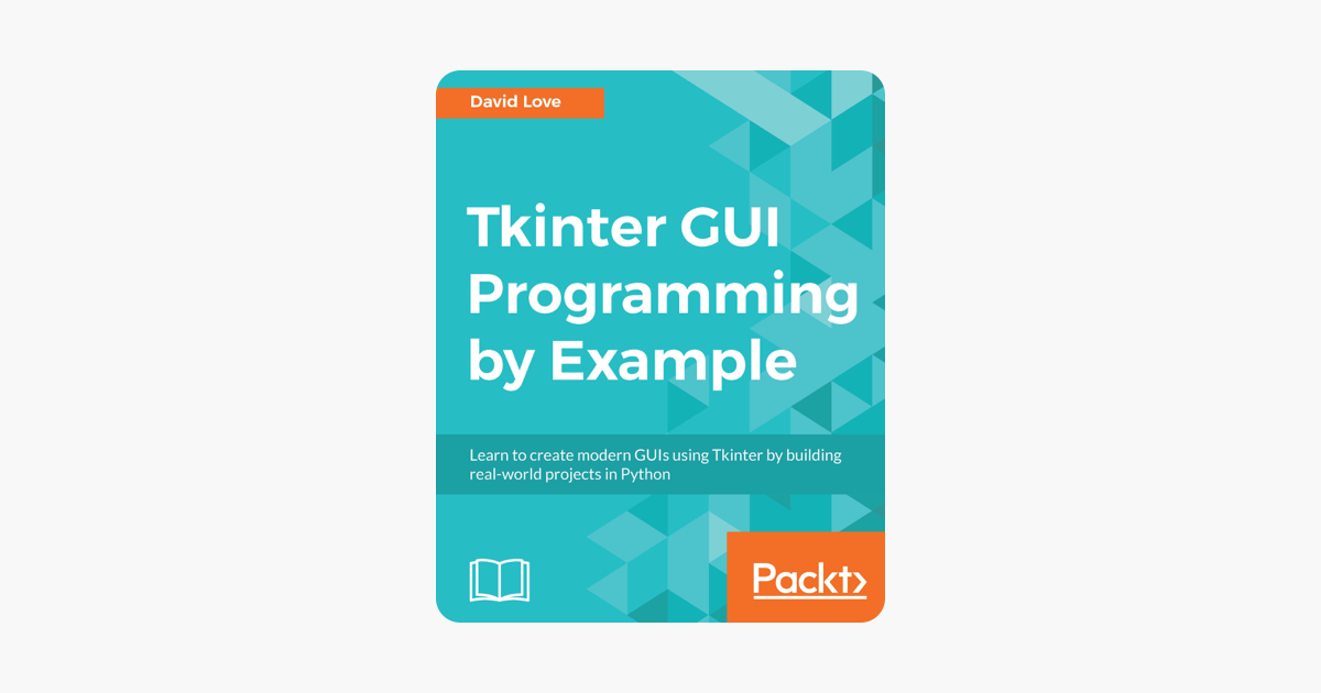 ‎Tkinter GUI Programming by Example