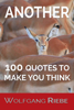 Another 100 Quotes To Make You Think - Wolfgang Riebe